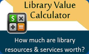 Library Value Calculator - How much are library resources and services worth?